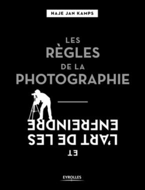 H.Jan Kamps- Les règles de la photographie et l'art de les enfreindre