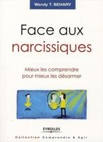 Wendy T. BEHARY - Face aux narcissiques