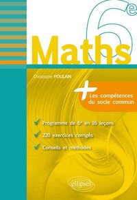 Maths 6e les competences du socle commun programme en 16 lecons 220 exercices corriges