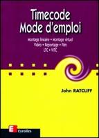 John Ratcliff - Timecode mode d emploi