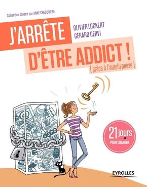 O.Lockert, G.Cervi- J'arrête d'être addict ! (grâce à l'autohypnose)
