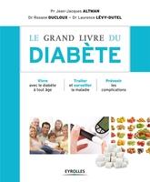 Jean-Jacques Altman, Roxane Ducloux, Laurence Lévy-Dutel - Le grand livre du diabète