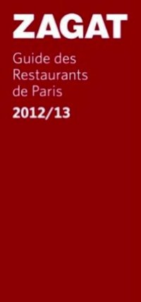 Zagat - Guide des restaurants de paris 2012/2013