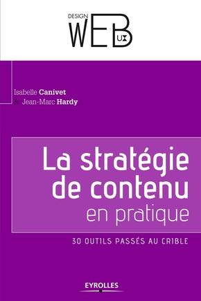 I.Canivet, J.-M.Hardy- La stratégie de contenu en pratique