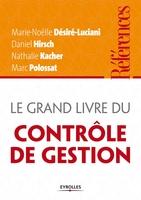 Desire-Luciani, Marie-Noelle; Hirsch, Daniel; Kacher, Nathalie; Polossat, Marc - Le grand livre du contrôle de gestion
