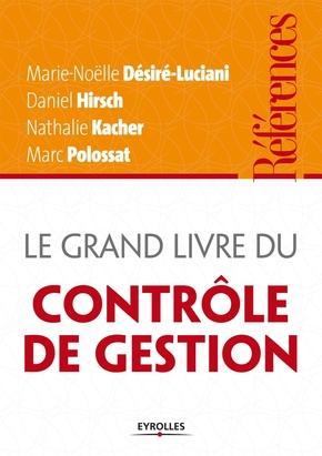 Desire-Luciani, Marie-Noelle; Hirsch, Daniel; Kacher, Nathalie; Polossat, Marc- Le grand livre du contrôle de gestion