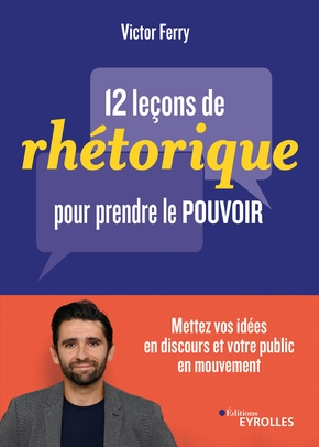 V.Ferry- 12 leçons de rhétorique pour prendre le pouvoir