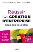 L.Filion, C.Ananou, C.Schmitt - Réussir sa création d'entreprise sans business plan