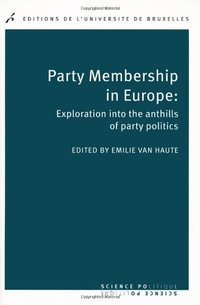 Party membership in europe : exploration intothe anthills of party politics