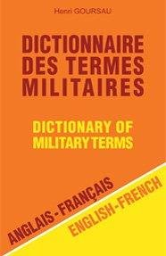 Dictionnaire des termes militaires - Dictionary of Military Terms - Volume 1