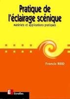 Francis Reid - Pratique de l'éclairage scénique