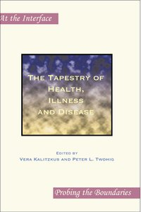 The tapestry of health, illness and disease.
