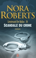Lieutenant Eve Dallas Tome 26 : Scandale du crime