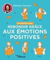 M.Trécourt - 50 exercices pour rebondir grâce aux émotions positives