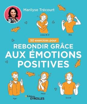 M.Trécourt- 50 exercices pour rebondir grâce aux émotions positives