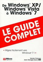 De Windows XP / Windows Vista à Windows 7 - Le guide complet