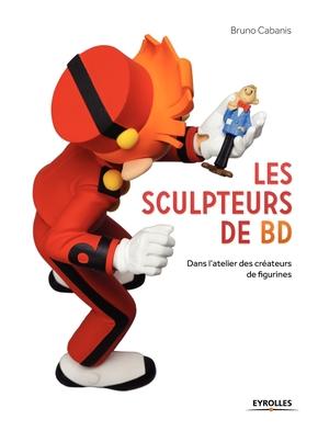 Bruno Cabanis- Les sculpteurs de BD