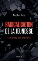 M.Fize - Radicalisation de la jeunesse