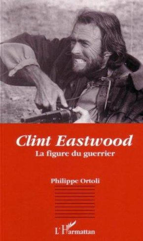 Clint Eastwood, la figure du guerrier