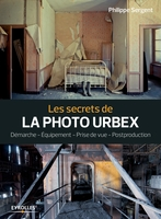 P.Sergent - Les secrets de la photo urbex