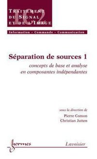 Séparation de sources - Volume 1