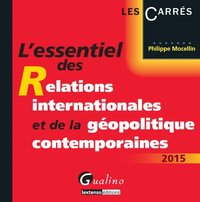L'essentiel des relations internationales et de la géopolitique contemporaines 2