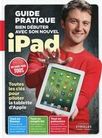 Texto Alto - Bien debuter avec son nouvel ipad - guide pratique - toutes les cles pour pilote