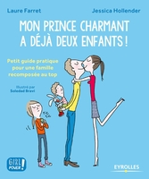 Farret, Laure ; Hollender, Jessica ; Bravi, Soledad - Mon prince charmant a déjà deux enfants