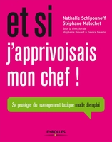 Nathalie Schipounoff, Stéphane Malochet, Stéphanie Brouard, Fabrice Daverio - Et si j'apprivoisais mon chef !