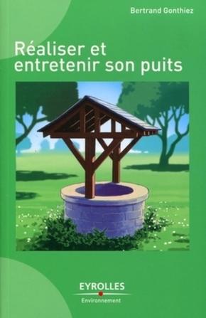 Bertrand Gonthiez- Réaliser et entretenir son puits