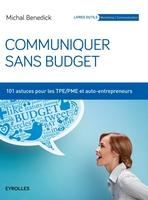 Benedick, Michal - Communiquer sans budget
