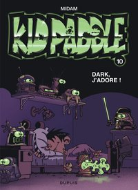 Kid Paddle - Volume 10 - Dark, j'adore !