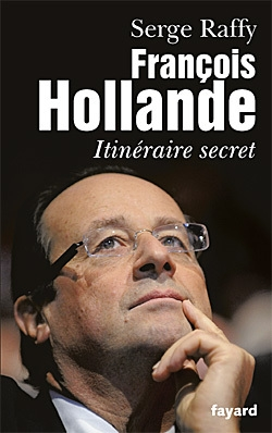 François Hollande - Itinéraire secret