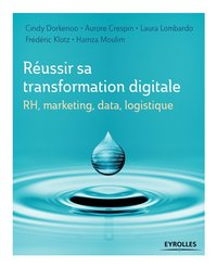 Réussir sa transformation digitale