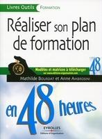 Mathilde Bourdat, Anne Ambrosini - Réaliser son plan de formation en 48 heures