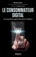 N.Riou, P.Hoffstetter - Le consommateur digital