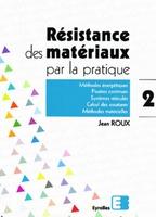 Jean Roux - Resistance des materiaux pratique Tome 2