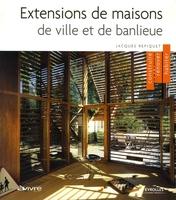 J.Repiquet - Extensions de maisons de ville et de banlieue