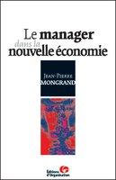 Jean-Pierre Mongrand - Le manager dans la nouvelle economie