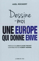 Dessine-moi une Europe qui donne envie