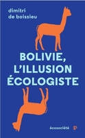 Bolivie, l'illusion écologiste