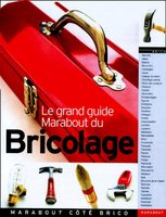 Le Grand Guide Marabout du bricolage