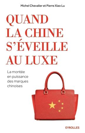 M.Chevalier, P.Xiao Lu- Quand la Chine s'éveille au luxe