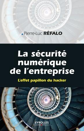 Pierre-Luc Réfalo- La sécurité numérique dans l'entreprise