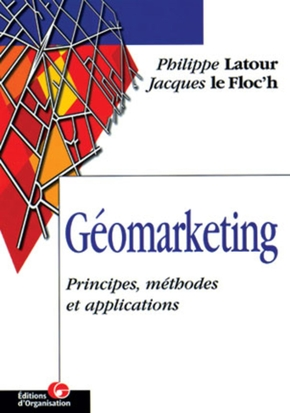 Géomarketing : principes, méthodes et applications