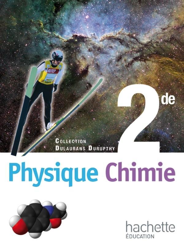 Physique Chimie 2de T Dulaurans A Durupthy Collectif Hachette Librairie Eyrolles