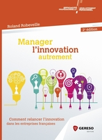 Manager l'innovation autrement (2e édition)