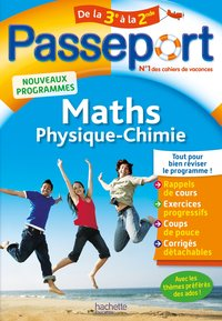 Passeport - Maths Physique-Chimie - De la 3e vers la 2de