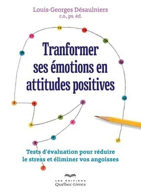 Transformer ses émotions en attitudes positives