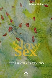 Slow sex - faire l'amour en conscience